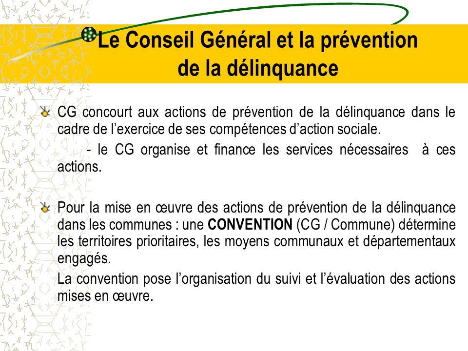 Le Conseil Général et la prévention de la délinquance CG concourt aux actions de prévention de la délinquance dans le cadre de l'exercice de ses compétences d'action sociale.