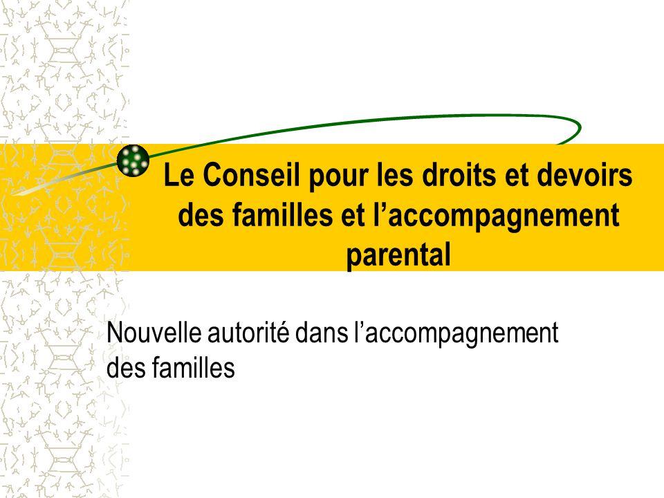 Le Conseil pour les droits et devoirs des familles et l'accompagnement parental Nouvelle autorité dans l'accompagnement des familles