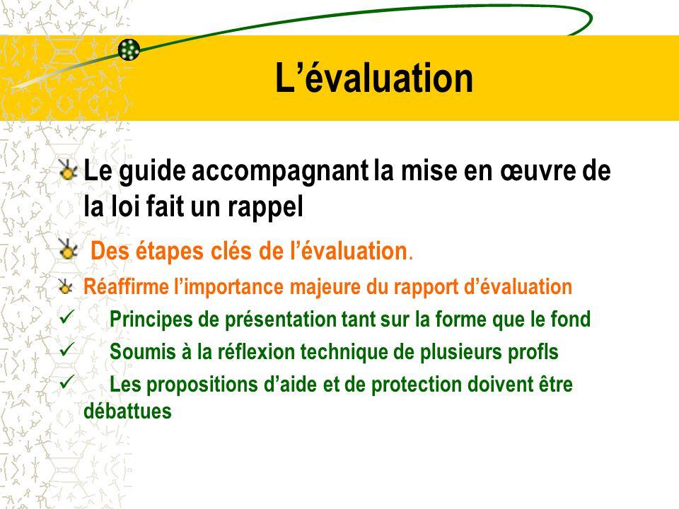 L'évaluation Le guide accompagnant la mise en œuvre de la loi fait un rappel Des étapes clés de l'évaluation.