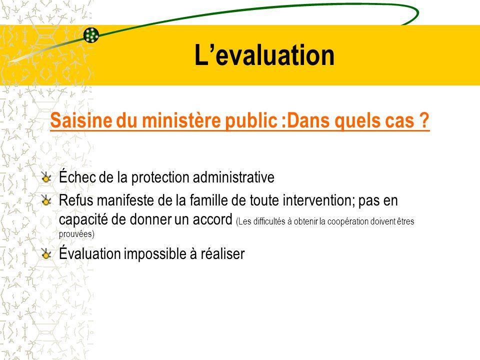 L'evaluation Saisine du ministère public :Dans quels cas .