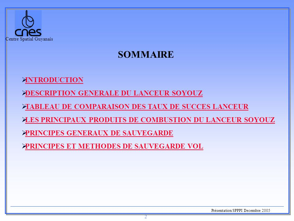 Centre Spatial Guyanais Présentation SPPPI Decembre 2005 13 PRINCIPES ET METHODES DE SAUVEGARDE VOL (5/7) Limite de danger