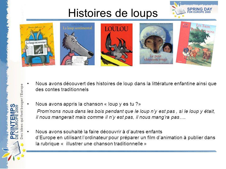 Histoires de loups Nous avons découvert des histoires de loup dans la littérature enfantine ainsi que des contes traditionnels Nous avons appris la ch