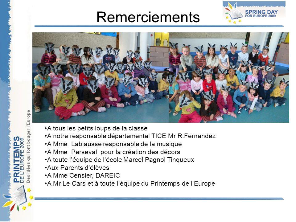 Remerciements A tous les petits loups de la classe A notre responsable départemental TICE Mr R.Fernandez A Mme Labiausse responsable de la musique A M