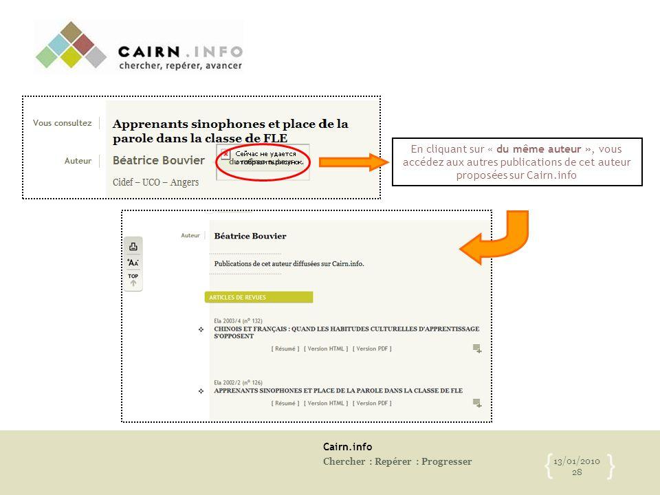 Cairn.info Chercher : Repérer : Progresser 13/01/2010 28 { } En cliquant sur « du même auteur », vous accédez aux autres publications de cet auteur pr