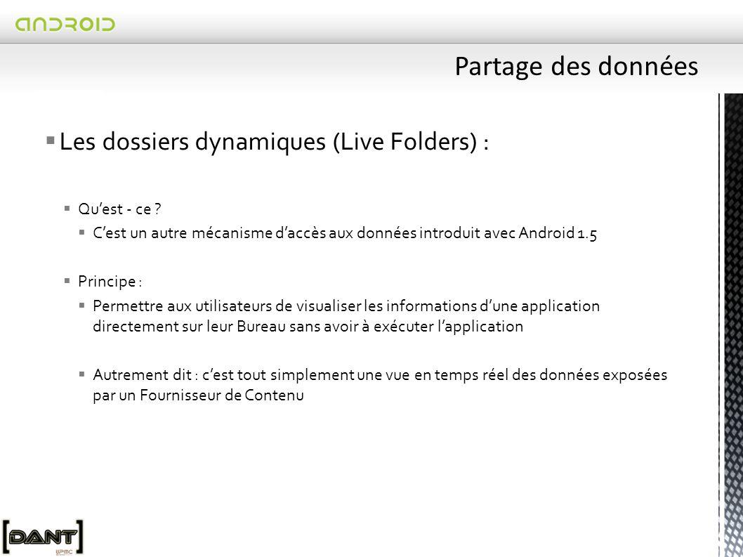  Les dossiers dynamiques (Live Folders) :  Qu'est - ce .