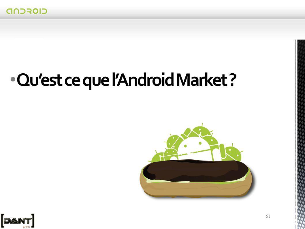 Qu'est ce que l'Android Market ? 61