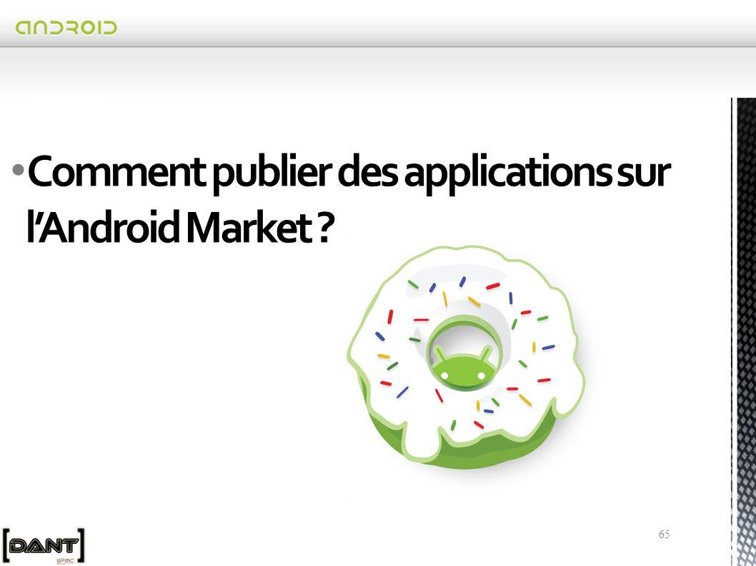 Comment publier des applications sur l'Android Market ? 65