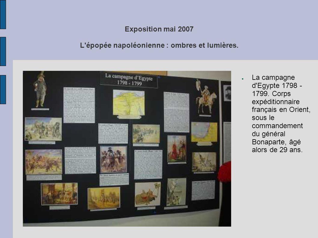 Exposition mai 2007 L'épopée napoléonienne : ombres et lumières. ● La campagne d'Egypte 1798 - 1799. Corps expéditionnaire français en Orient, sous le