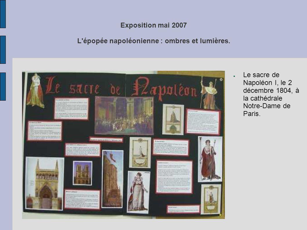 Exposition mai 2007 L'épopée napoléonienne : ombres et lumières. ● Le sacre de Napoléon I, le 2 décembre 1804, à la cathédrale Notre-Dame de Paris.