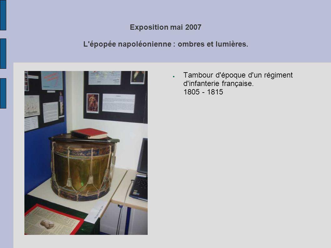 Exposition mai 2007 L'épopée napoléonienne : ombres et lumières. ● Tambour d'époque d'un régiment d'infanterie française. 1805 - 1815