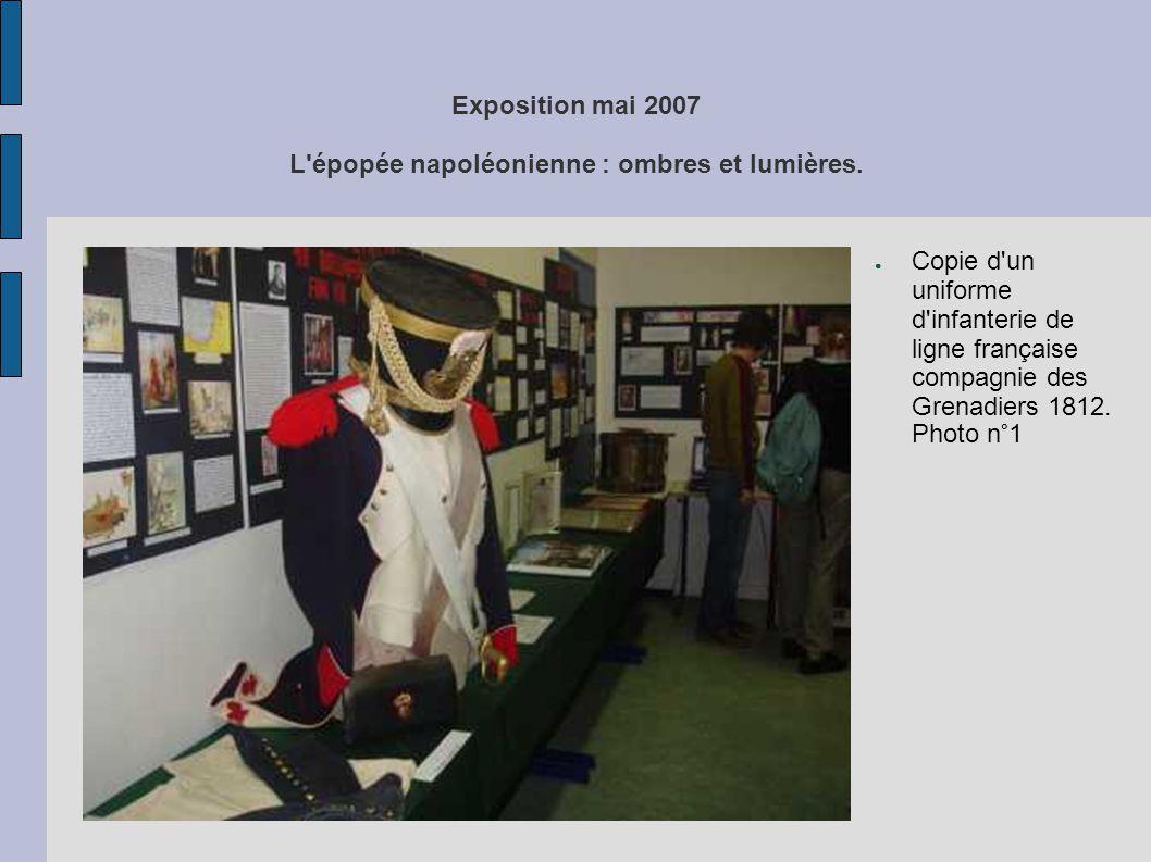 Exposition mai 2007 L'épopée napoléonienne : ombres et lumières. ● Copie d'un uniforme d'infanterie de ligne française compagnie des Grenadiers 1812.