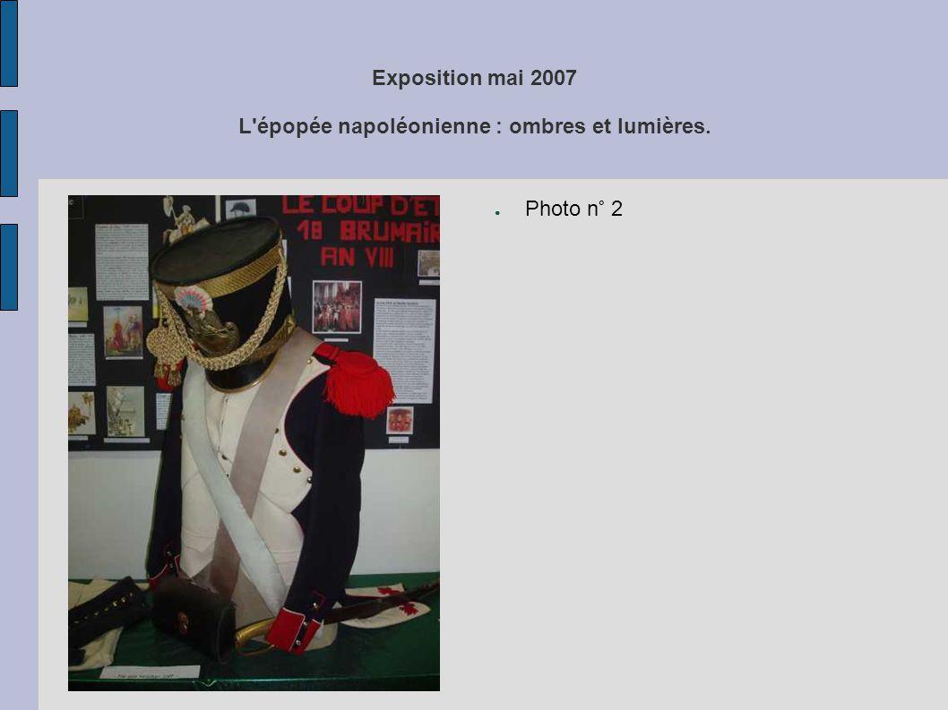 Exposition mai 2007 L'épopée napoléonienne : ombres et lumières. ● Photo n° 2