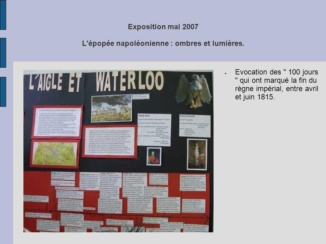 Exposition mai 2007 L'épopée napoléonienne : ombres et lumières. ● Evocation des