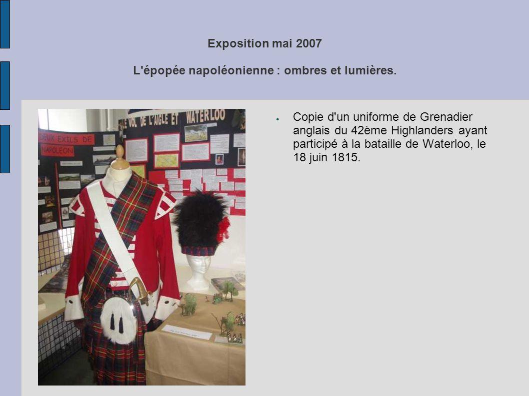 Exposition mai 2007 L'épopée napoléonienne : ombres et lumières. ● Copie d'un uniforme de Grenadier anglais du 42ème Highlanders ayant participé à la