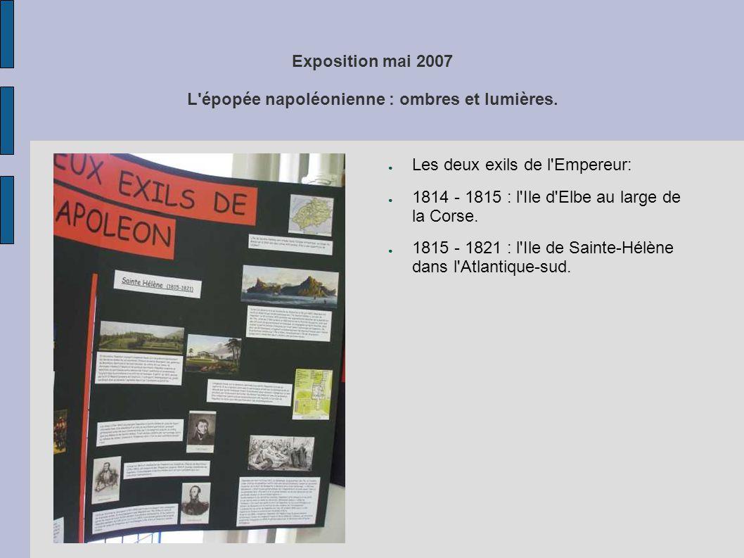 Exposition mai 2007 L'épopée napoléonienne : ombres et lumières. ● Les deux exils de l'Empereur: ● 1814 - 1815 : l'Ile d'Elbe au large de la Corse. ●