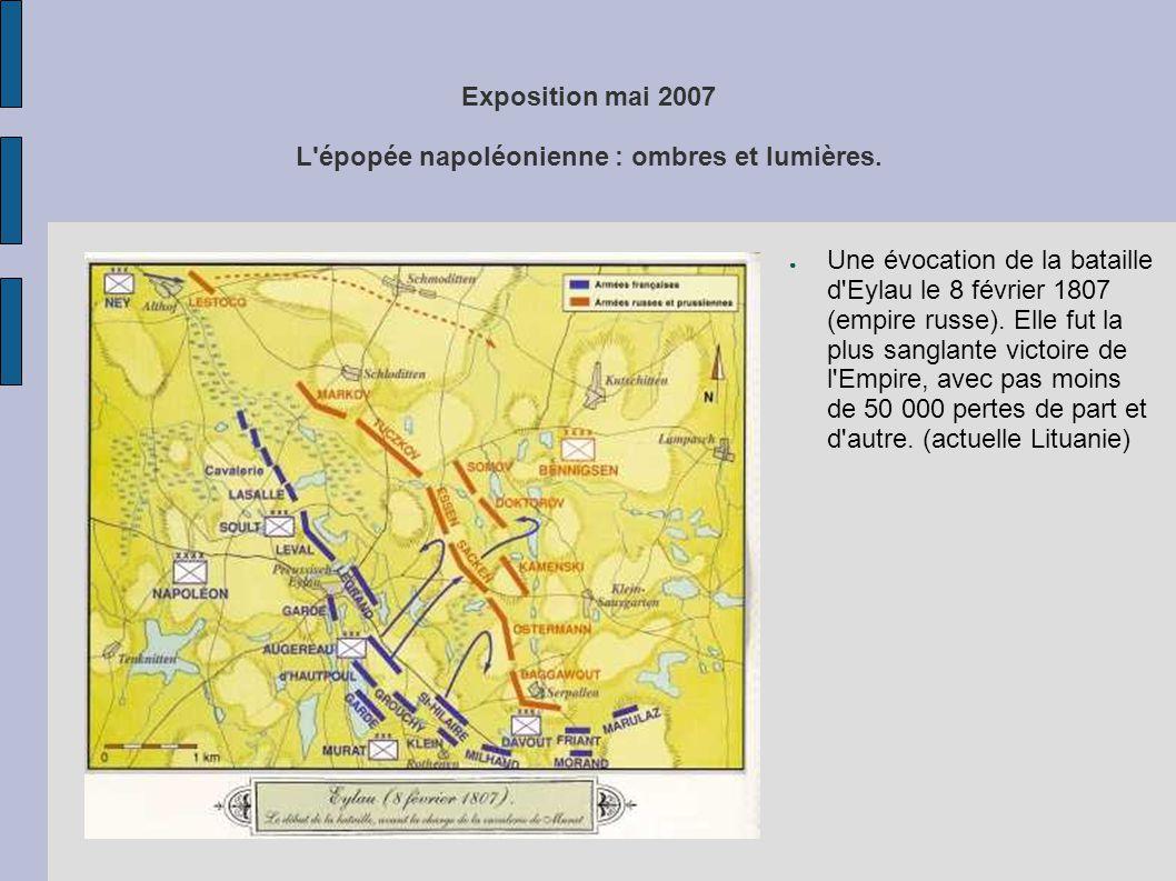Exposition mai 2007 L'épopée napoléonienne : ombres et lumières. ● Une évocation de la bataille d'Eylau le 8 février 1807 (empire russe). Elle fut la