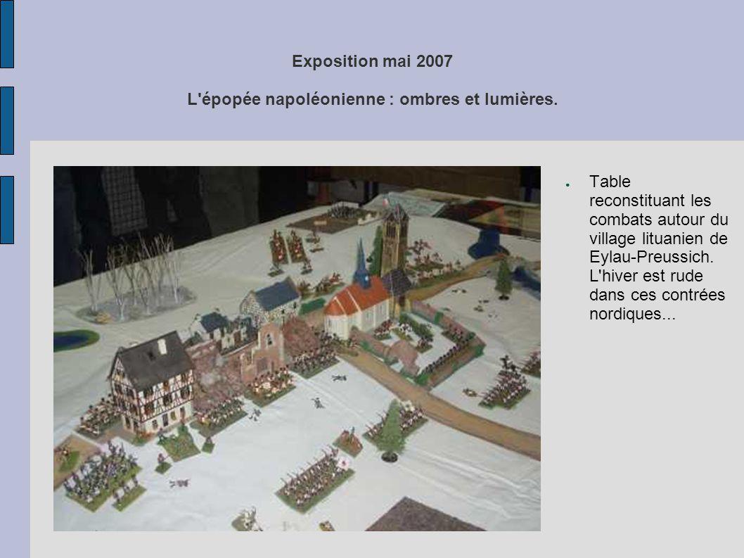 Exposition mai 2007 L'épopée napoléonienne : ombres et lumières. ● Table reconstituant les combats autour du village lituanien de Eylau-Preussich. L'h