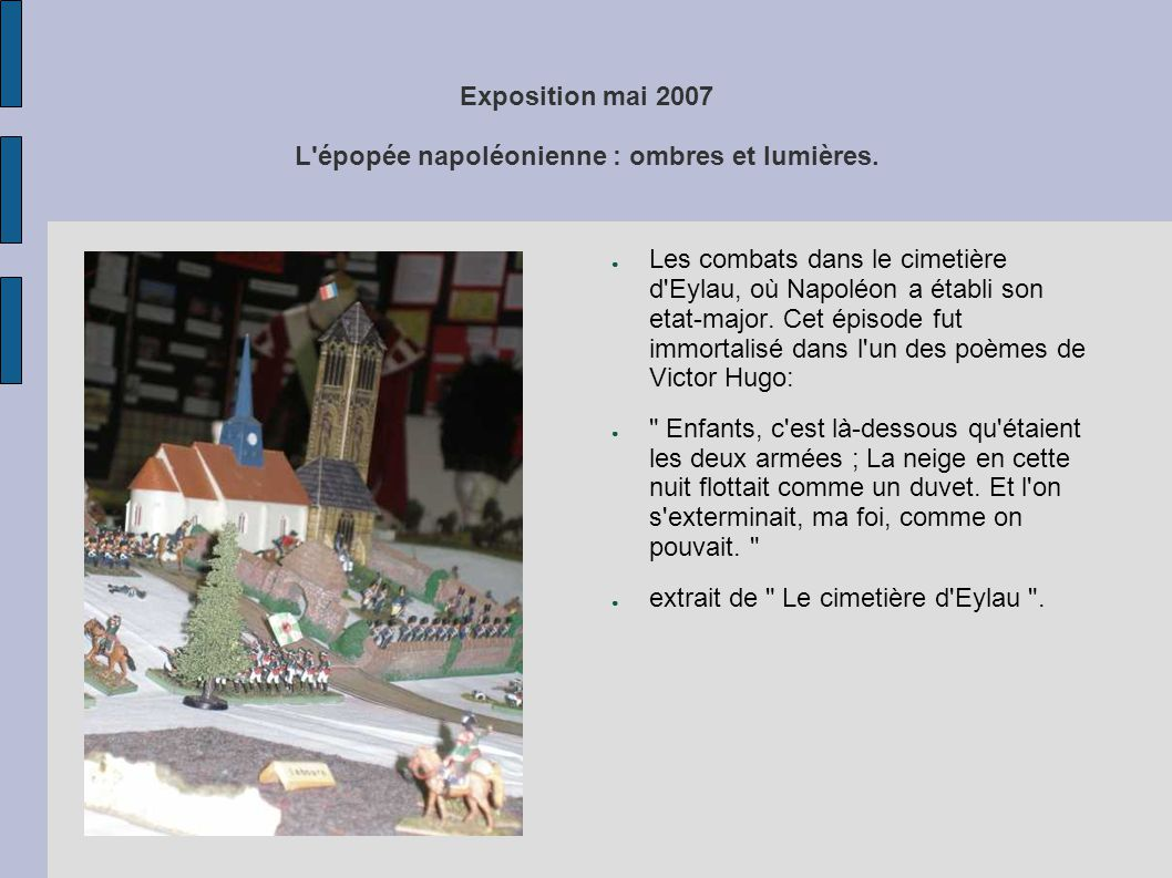 Exposition mai 2007 L'épopée napoléonienne : ombres et lumières. ● Les combats dans le cimetière d'Eylau, où Napoléon a établi son etat-major. Cet épi