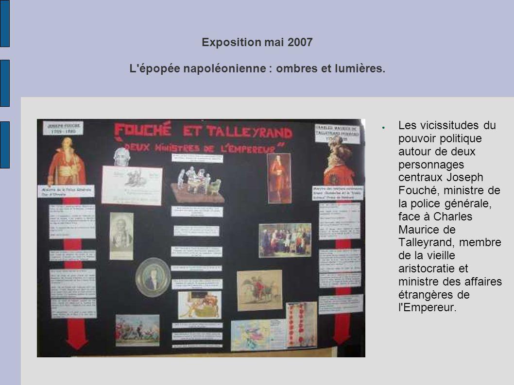 Exposition mai 2007 L'épopée napoléonienne : ombres et lumières. ● Les vicissitudes du pouvoir politique autour de deux personnages centraux Joseph Fo