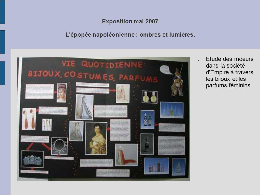 Exposition mai 2007 L'épopée napoléonienne : ombres et lumières. ● Etude des moeurs dans la société d'Empire à travers les bijoux et les parfums fémin
