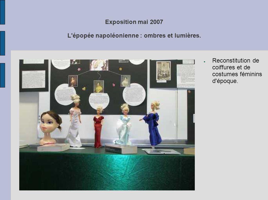 Exposition mai 2007 L'épopée napoléonienne : ombres et lumières. ● Reconstitution de coiffures et de costumes féminins d'époque.