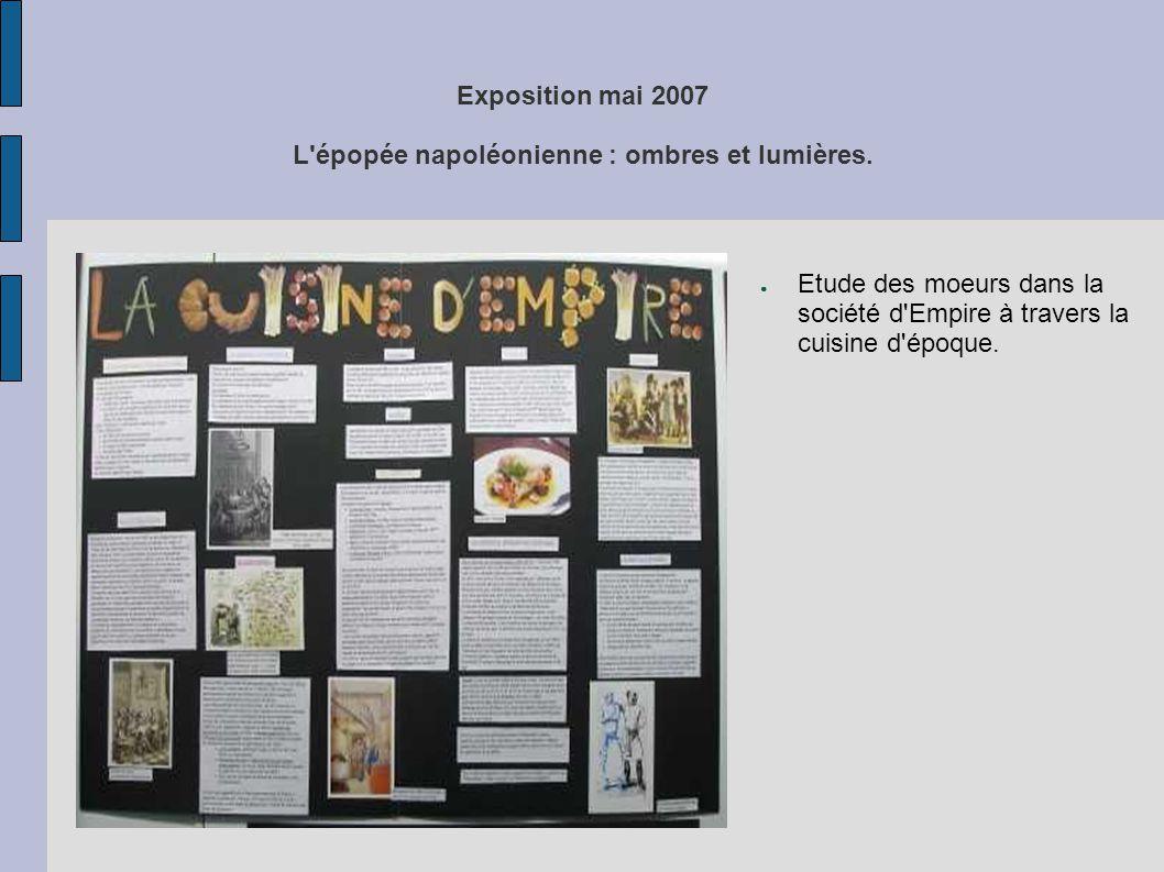 Exposition mai 2007 L'épopée napoléonienne : ombres et lumières. ● Etude des moeurs dans la société d'Empire à travers la cuisine d'époque.
