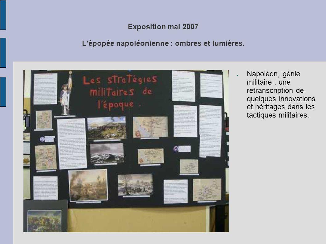 Exposition mai 2007 L'épopée napoléonienne : ombres et lumières. ● Napoléon, génie militaire : une retranscription de quelques innovations et héritage