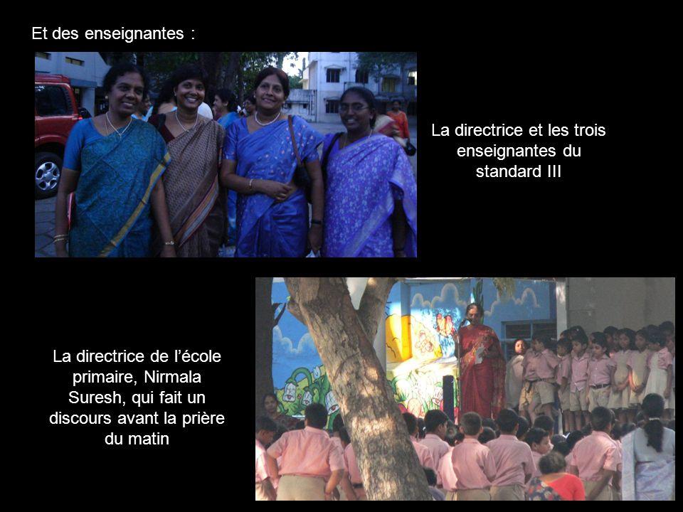 Et des enseignantes : La directrice de l'école primaire, Nirmala Suresh, qui fait un discours avant la prière du matin La directrice et les trois enseignantes du standard III