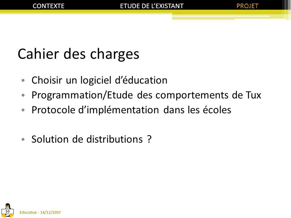Cahier des charges Choisir un logiciel d'éducation Programmation/Etude des comportements de Tux Protocole d'implémentation dans les écoles Solution de distributions .