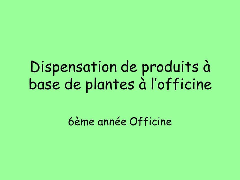 Dispensation de produits à base de plantes à l'officine 6ème année Officine