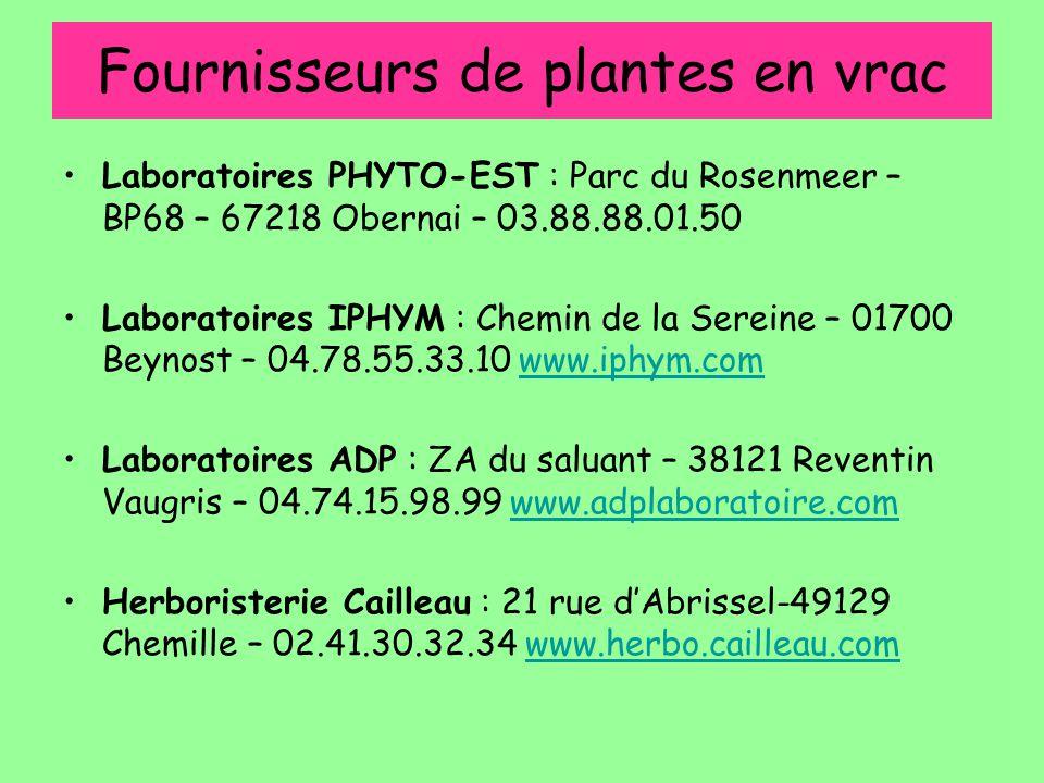 Fournisseurs de plantes en vrac Laboratoires PHYTO-EST : Parc du Rosenmeer – BP68 – 67218 Obernai – 03.88.88.01.50 Laboratoires IPHYM : Chemin de la S