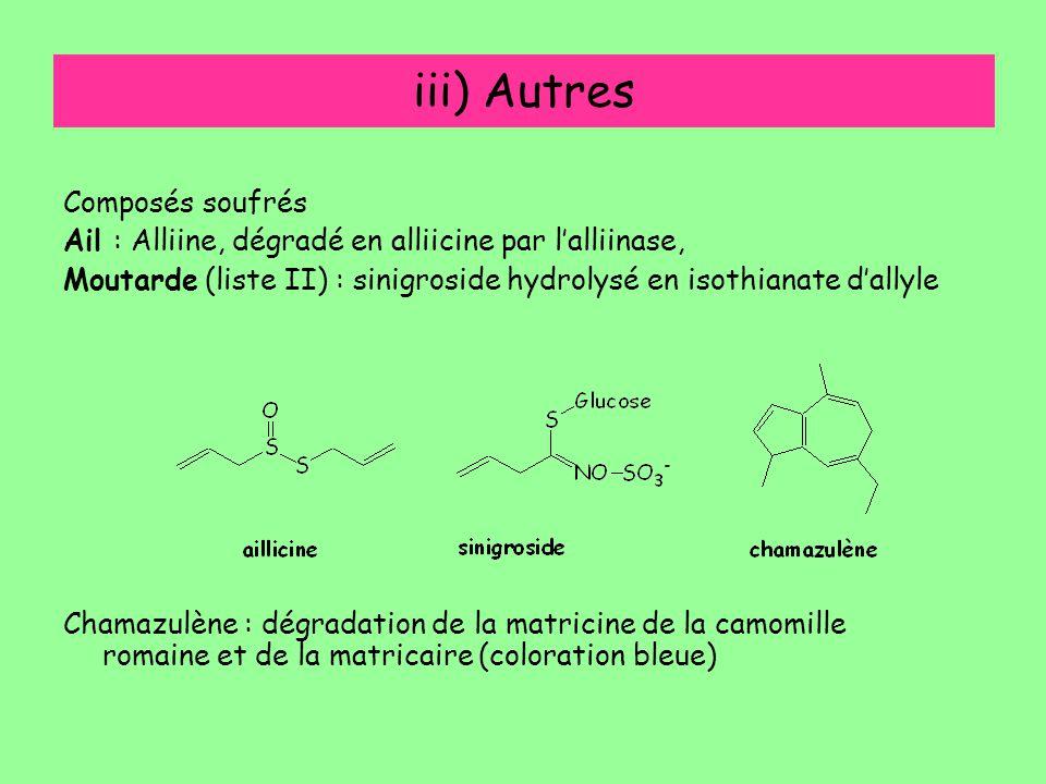 Composés soufrés Ail : Alliine, dégradé en alliicine par l'alliinase, Moutarde (liste II) : sinigroside hydrolysé en isothianate d'allyle Chamazulène