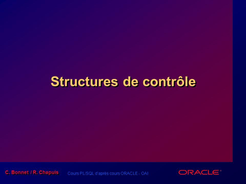Cours PL/SQL d'après cours ORACLE - OAI C. Bonnet / R. Chapuis Structures de contrôle