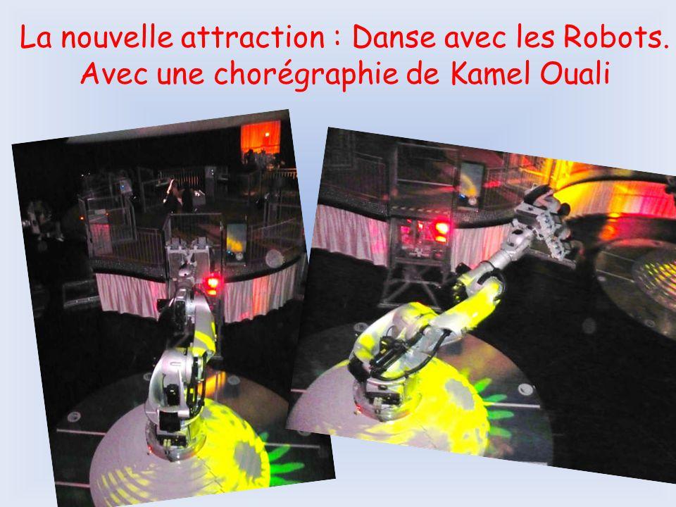 La nouvelle attraction : Danse avec les Robots. Avec une chorégraphie de Kamel Ouali