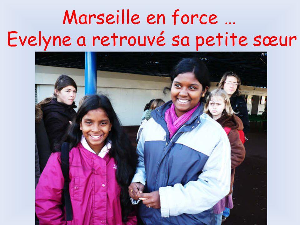 Marseille en force … Evelyne a retrouvé sa petite sœur