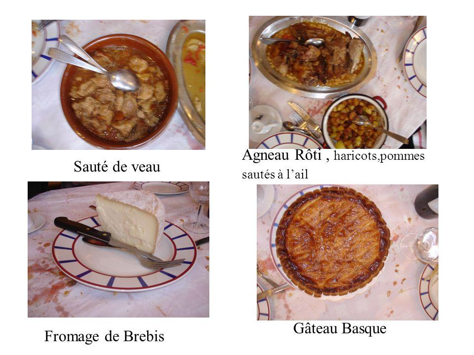 Sauté de veau Agneau Rôti, haricots,pommes sautés à l'ail Fromage de Brebis Gâteau Basque