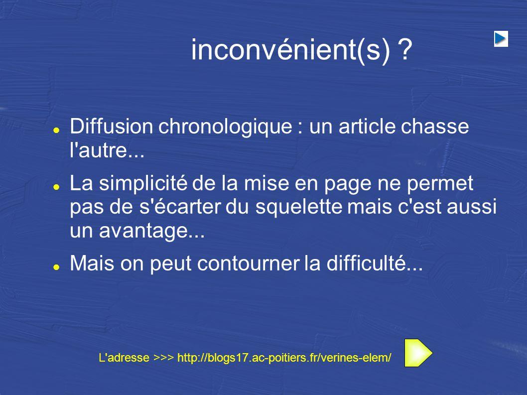 inconvénient(s) . Diffusion chronologique : un article chasse l autre...