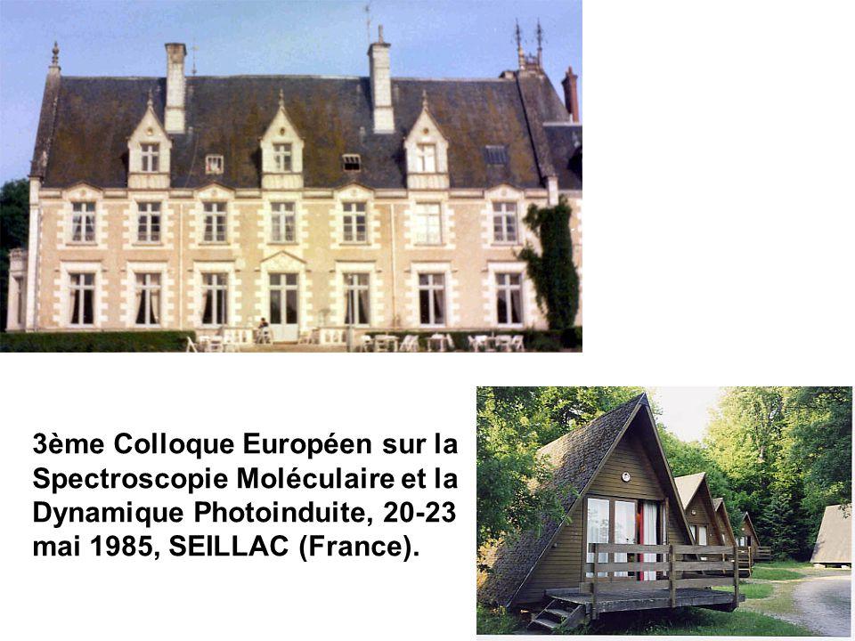 3ème Colloque Européen sur la Spectroscopie Moléculaire et la Dynamique Photoinduite, 20-23 mai 1985, SEILLAC (France).
