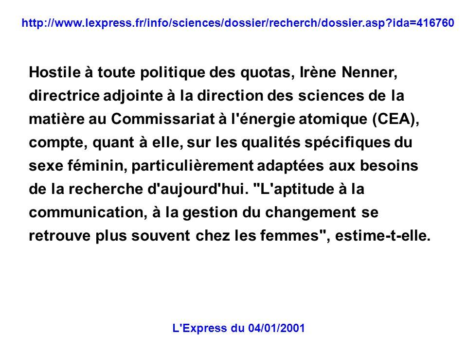 Hostile à toute politique des quotas, Irène Nenner, directrice adjointe à la direction des sciences de la matière au Commissariat à l'énergie atomique