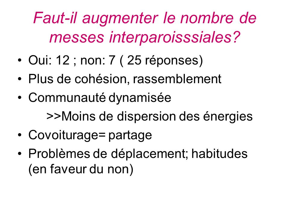Faut-il augmenter le nombre de messes interparoisssiales.