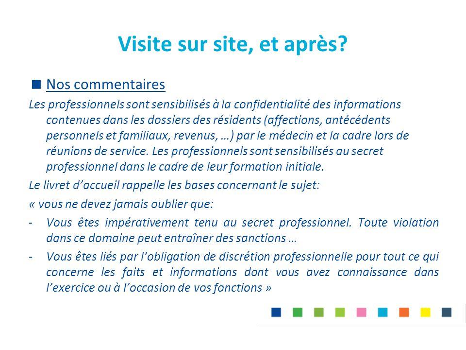 Visite sur site, et après?  Nos commentaires Les professionnels sont sensibilisés à la confidentialité des informations contenues dans les dossiers d