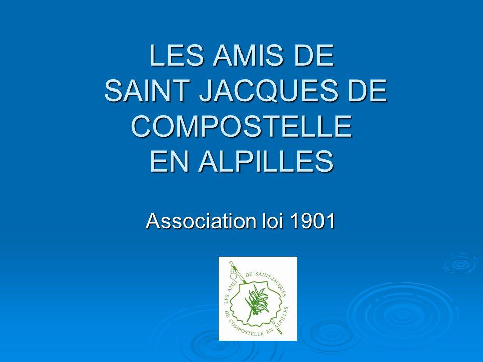 LES AMIS DE SAINT JACQUES DE COMPOSTELLE EN ALPILLES Association loi 1901