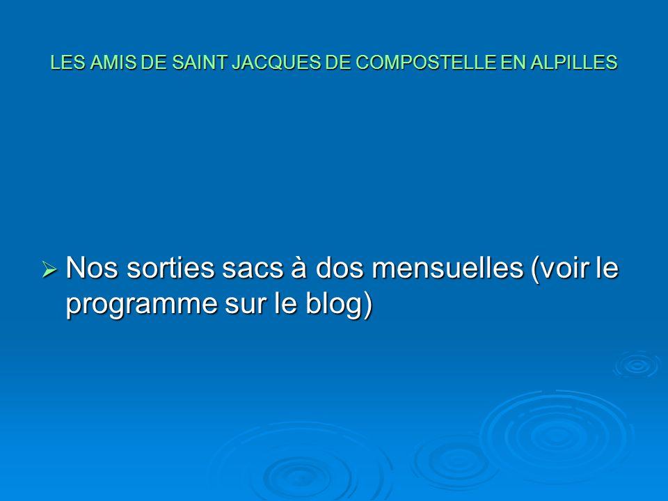 LES AMIS DE SAINT JACQUES DE COMPOSTELLE EN ALPILLES  Nos sorties sacs à dos mensuelles (voir le programme sur le blog)