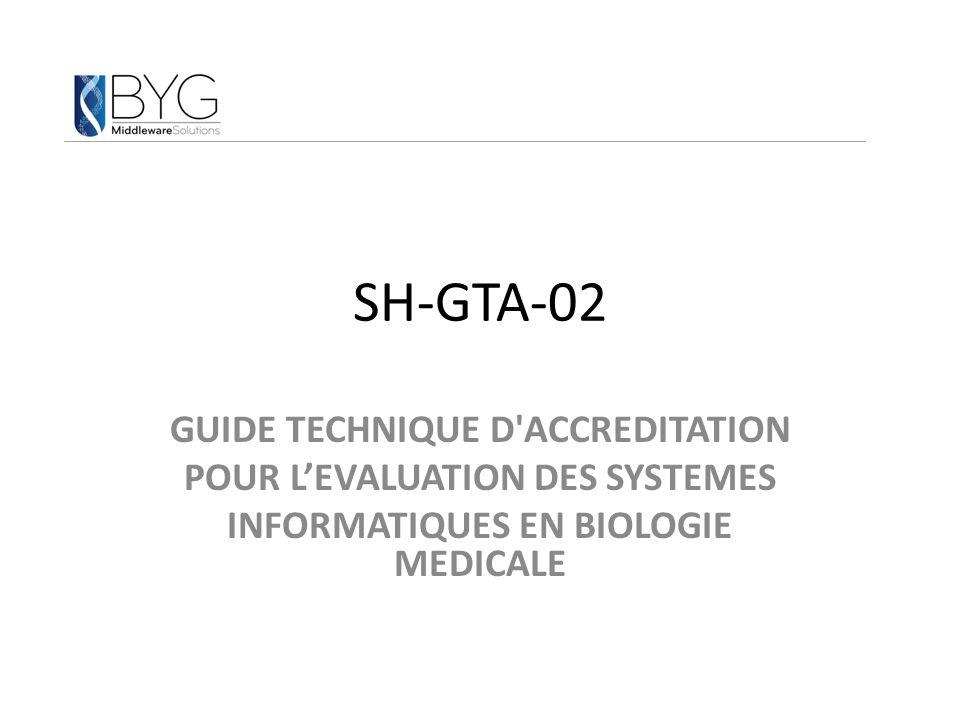 SH-GTA-02 GUIDE TECHNIQUE D'ACCREDITATION POUR L'EVALUATION DES SYSTEMES INFORMATIQUES EN BIOLOGIE MEDICALE