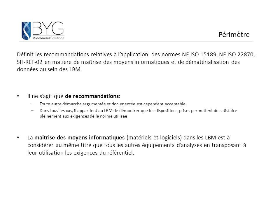 Périmètre Définit les recommandations relatives à l'application des normes NF ISO 15189, NF ISO 22870, SH-REF-02 en matière de maîtrise des moyens inf
