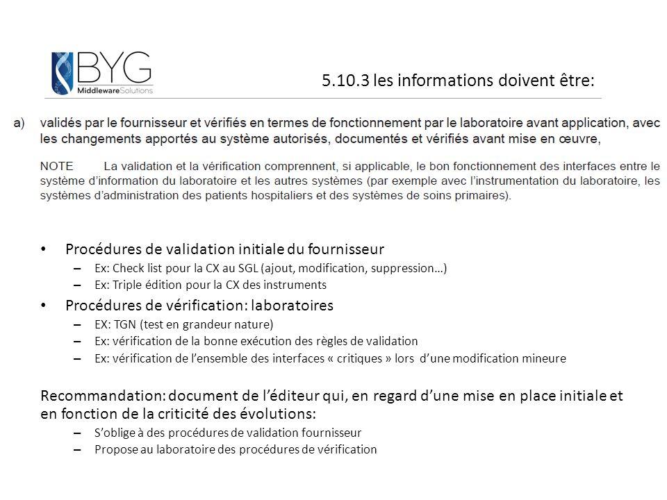 Procédures de validation initiale du fournisseur – Ex: Check list pour la CX au SGL (ajout, modification, suppression…) – Ex: Triple édition pour la C