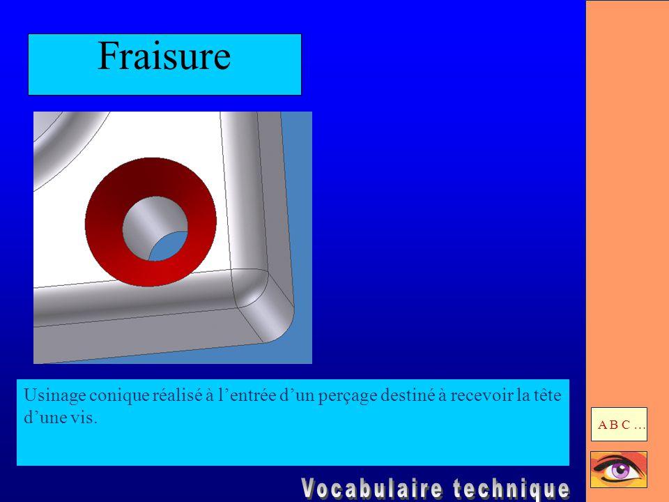 Bossage Surépaisseur de matière, généralement située à l'entrée d'un perçage, destinée à limiter les surfaces à usiner.