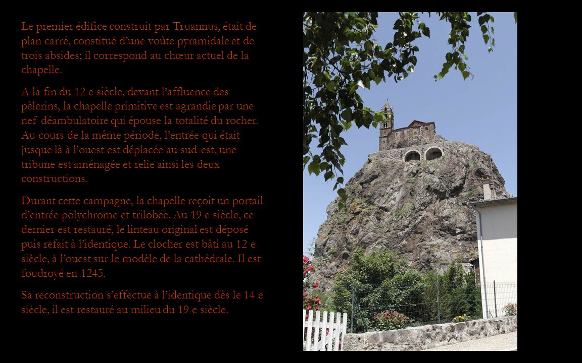 Le premier édifice construit par Truannus, était de plan carré, constitué d'une voûte pyramidale et de trois absides; il correspond au chœur actuel de