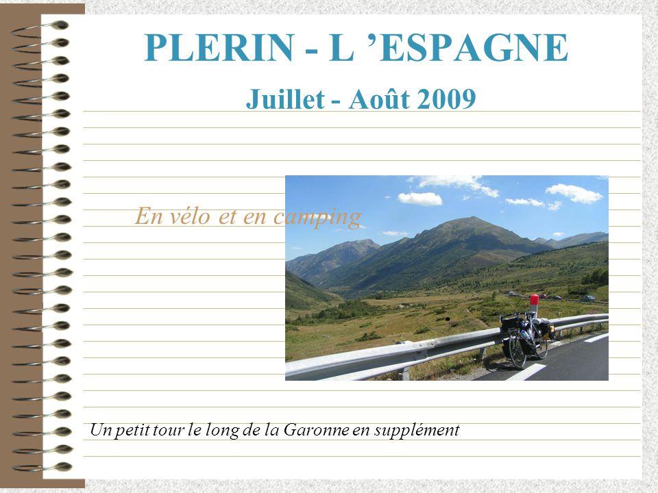 PLERIN - L 'ESPAGNE Juillet - Août 2009 Un petit tour le long de la Garonne en supplément En vélo et en camping