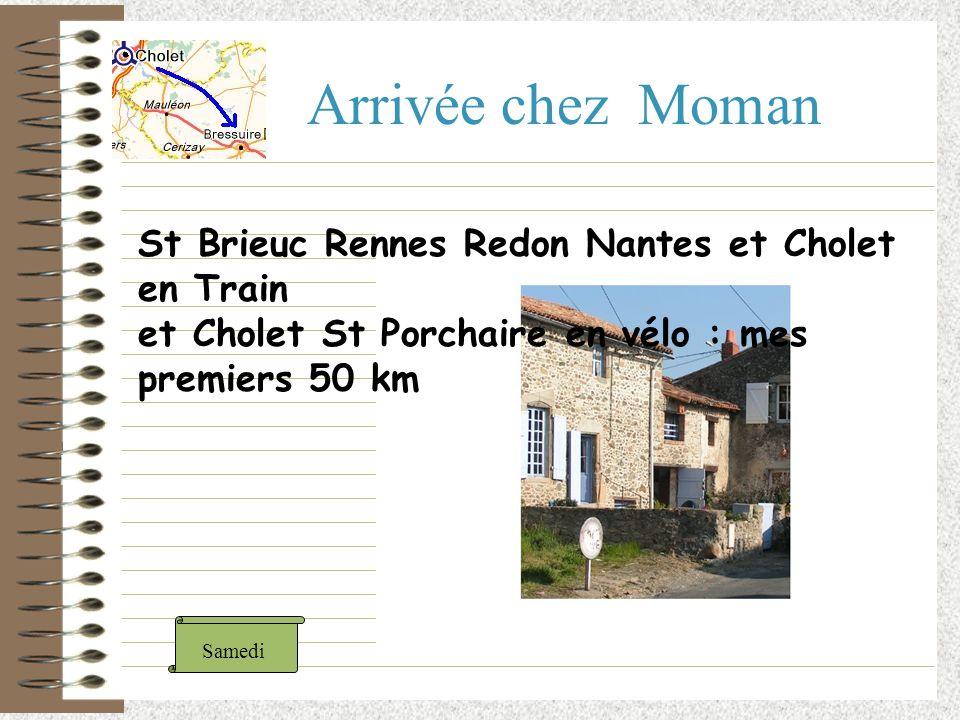 Arrivée chez Moman Samedi St Brieuc Rennes Redon Nantes et Cholet en Train et Cholet St Porchaire en vélo : mes premiers 50 km